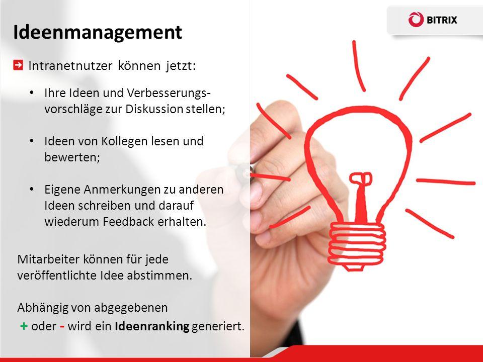 Ideenmanagement Intranetnutzer können jetzt: