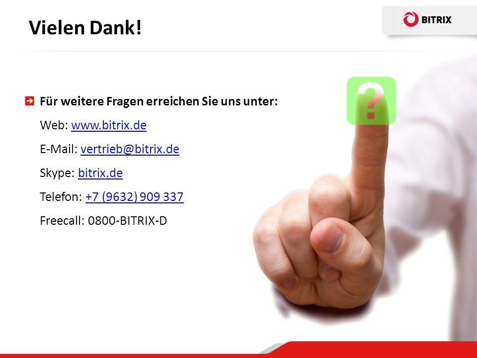 Vielen Dank! Für weitere Fragen erreichen Sie uns unter: Web: www.bitrix.de E-Mail: vertrieb@bitrix.de Skype: bitrix.de Telefon: +7 (9632) 909 337.