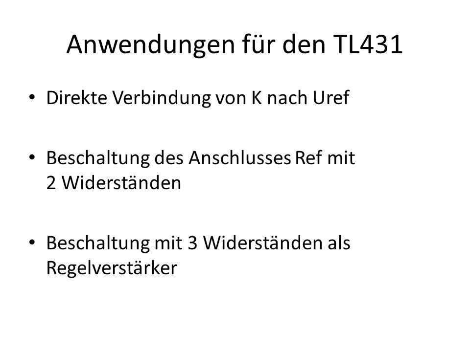 Anwendungen für den TL431 Direkte Verbindung von K nach Uref