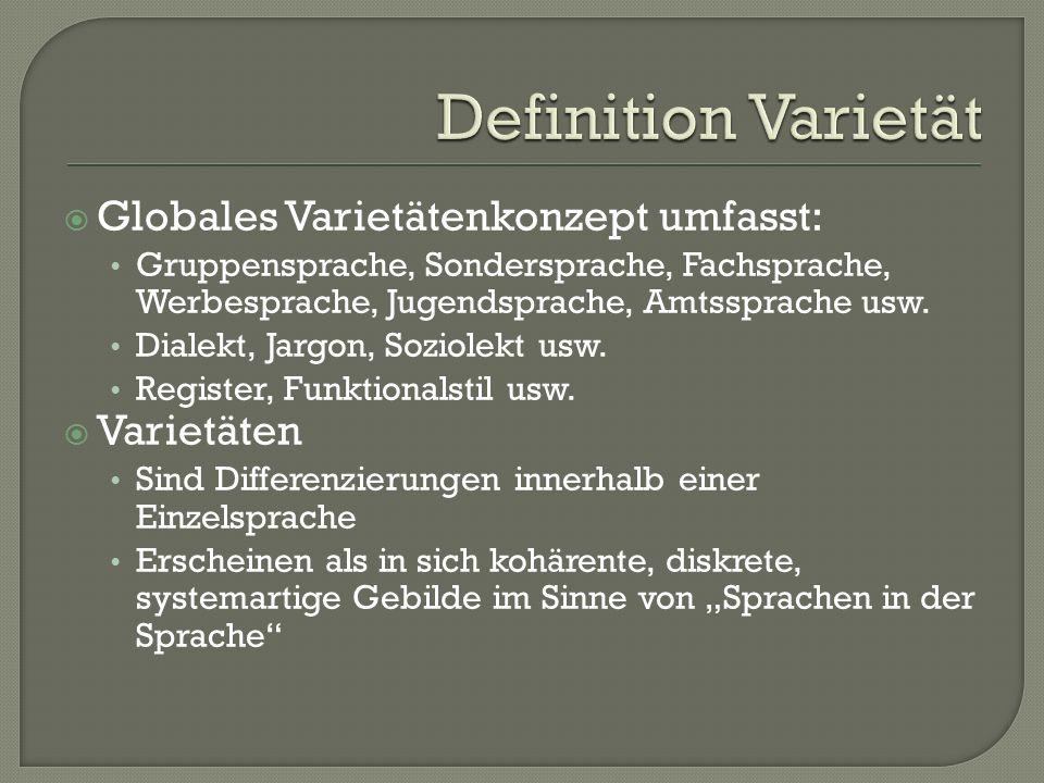 Definition Varietät Globales Varietätenkonzept umfasst: Varietäten