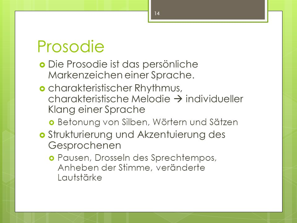 Prosodie Die Prosodie ist das persönliche Markenzeichen einer Sprache.