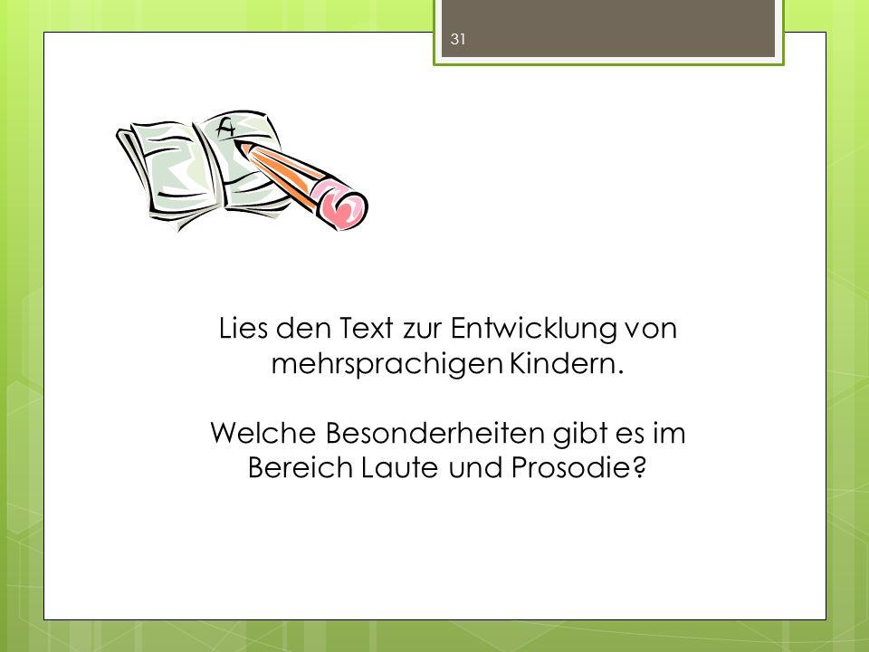 Lies den Text zur Entwicklung von mehrsprachigen Kindern.