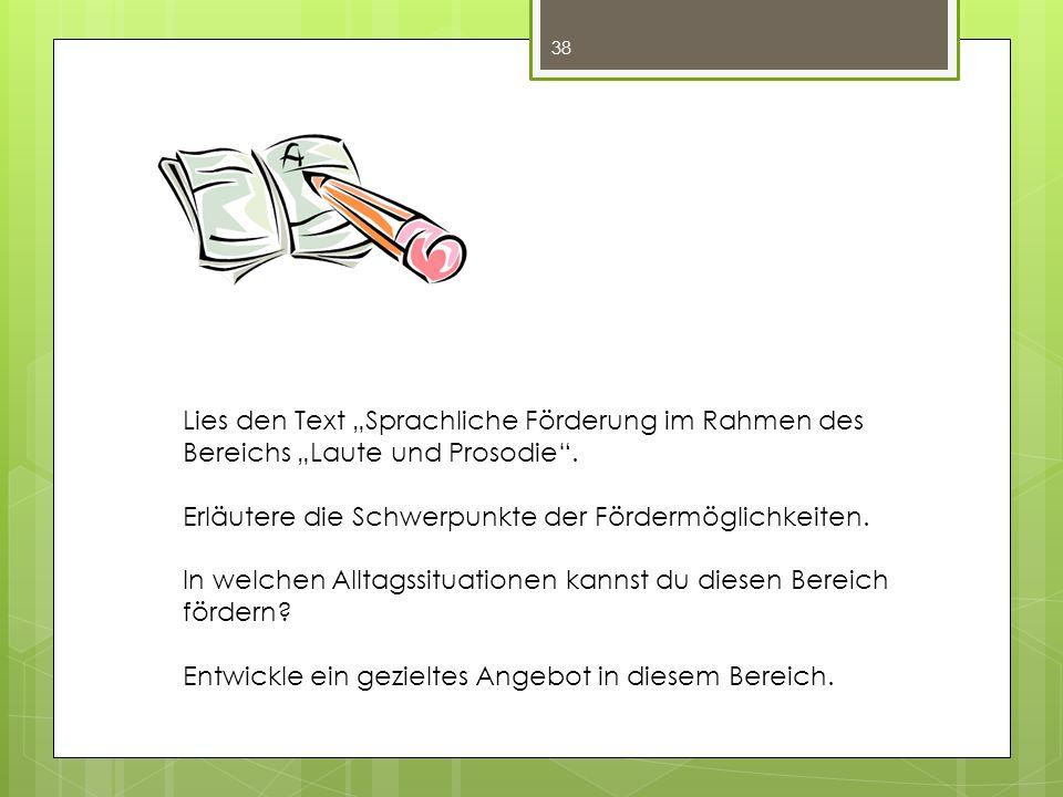 """Lies den Text """"Sprachliche Förderung im Rahmen des Bereichs """"Laute und Prosodie ."""