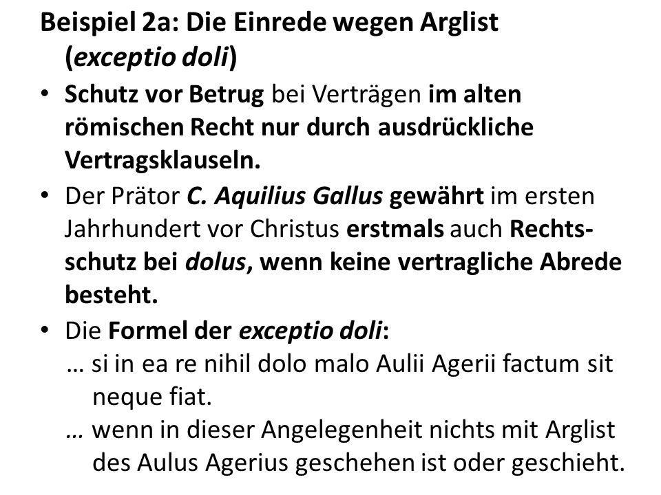 Beispiel 2a: Die Einrede wegen Arglist (exceptio doli)