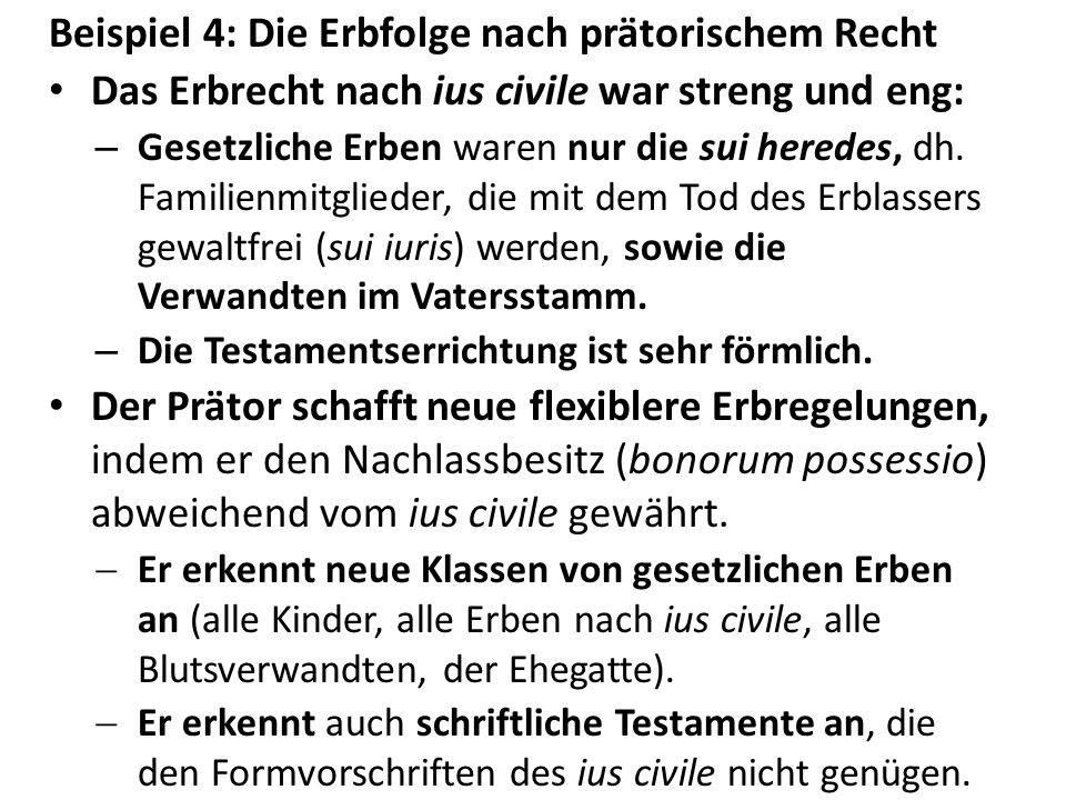 Beispiel 4: Die Erbfolge nach prätorischem Recht