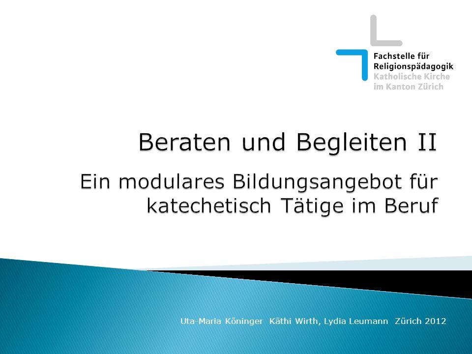 Beraten und Begleiten II Ein modulares Bildungsangebot für katechetisch Tätige im Beruf