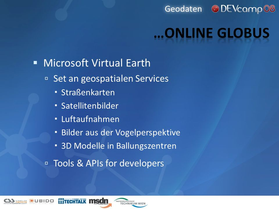 …Online Globus Microsoft Virtual Earth Set an geospatialen Services