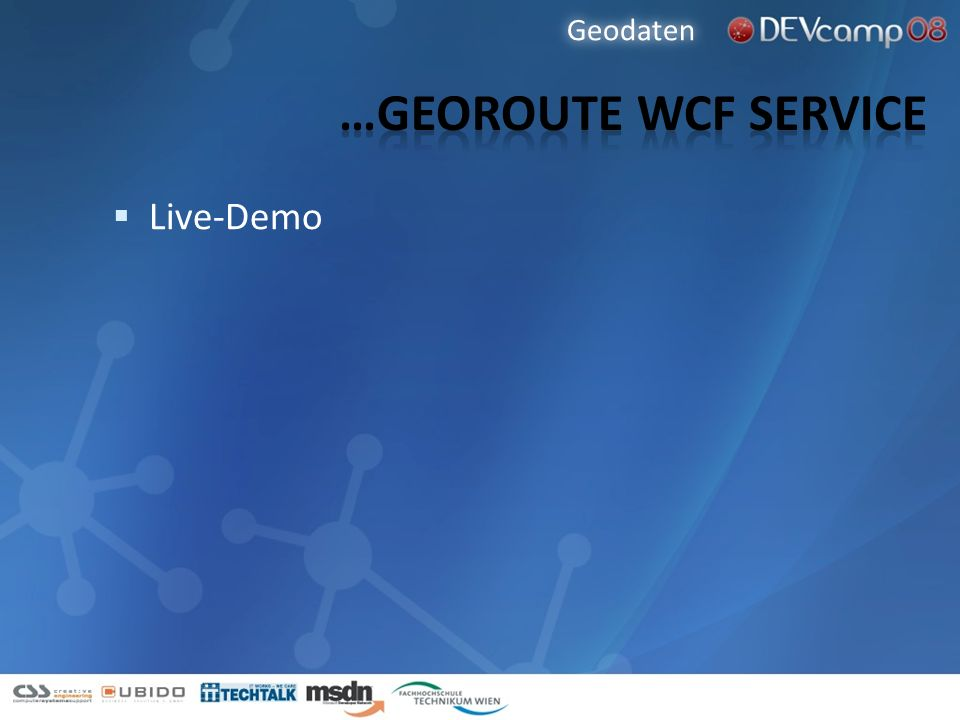 Geodaten …Georoute wcf service Live-Demo