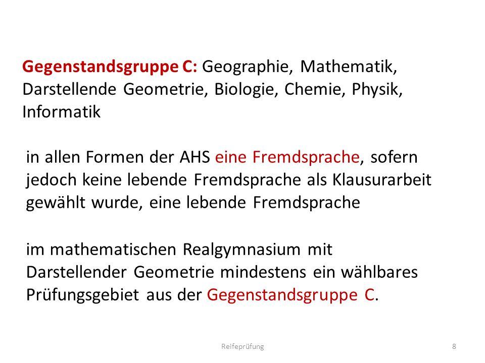 Gegenstandsgruppe C: Geographie, Mathematik, Darstellende Geometrie, Biologie, Chemie, Physik, Informatik