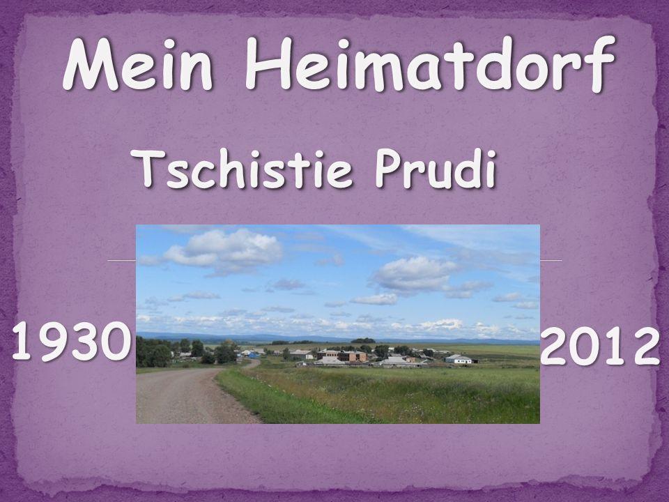 Mein Heimatdorf Tschistie Prudi 1930 2012
