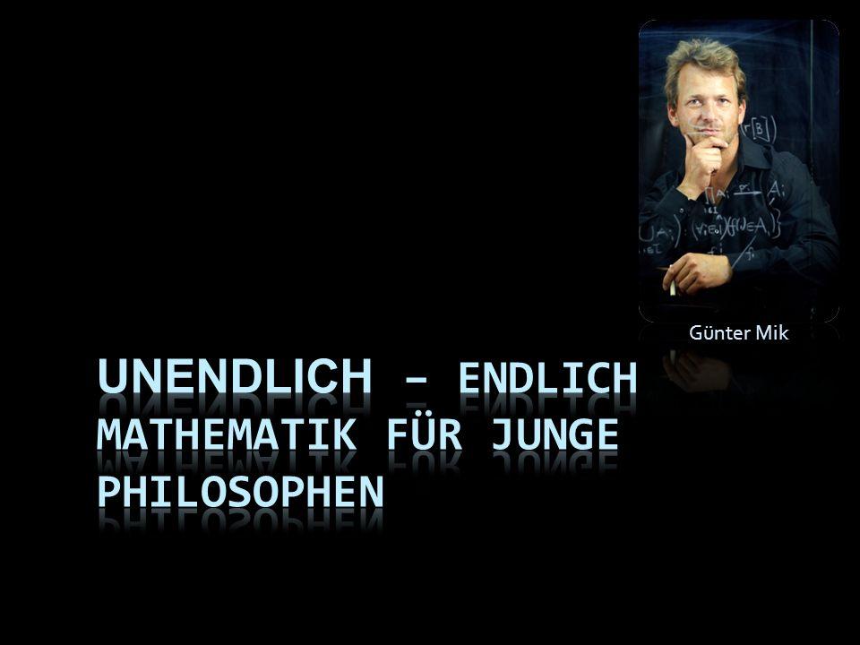 Unendlich – endlich Mathematik für junge Philosophen