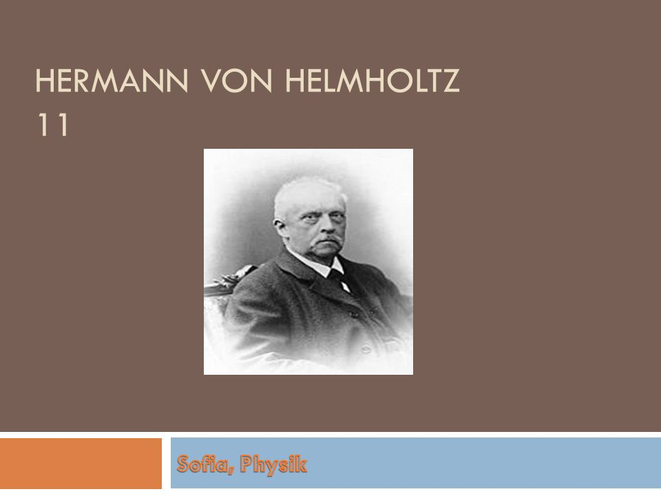 Hermann von Helmholtz 11 Sofia, Physik