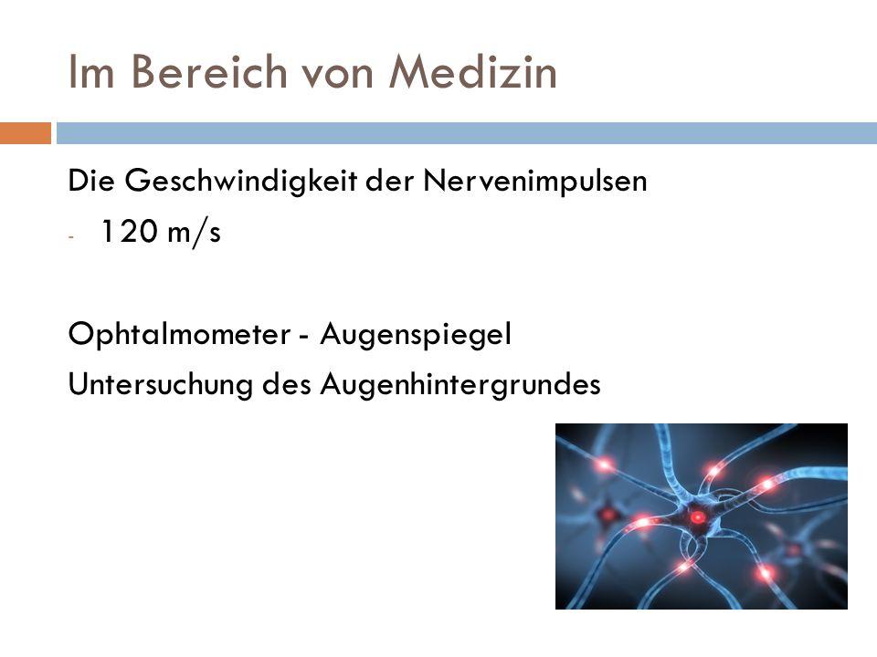 Im Bereich von Medizin Die Geschwindigkeit der Nervenimpulsen 120 m/s