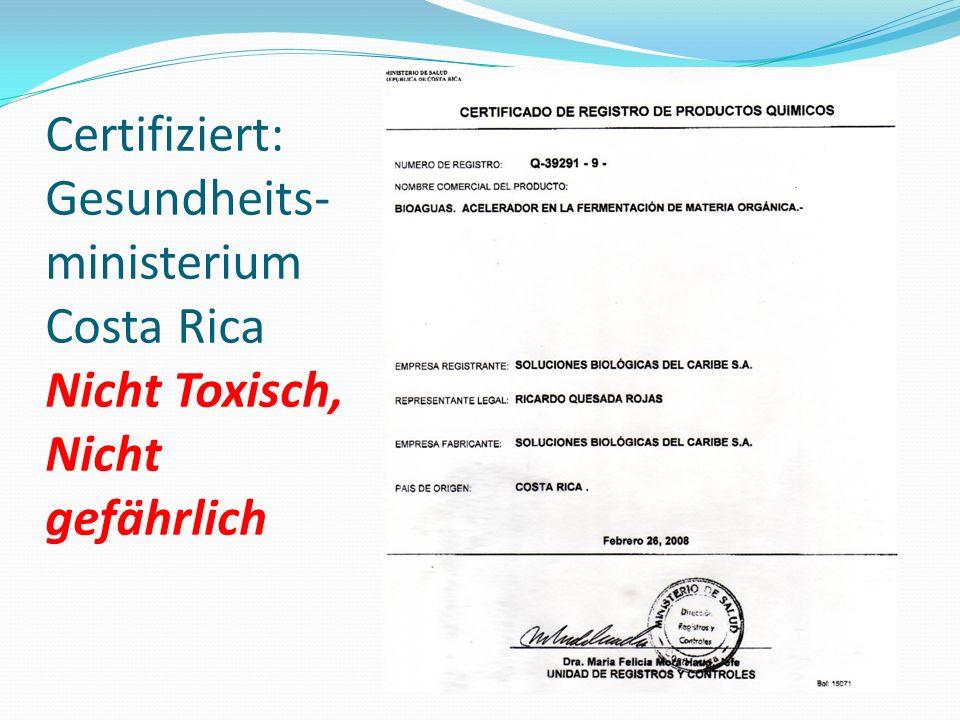 Certifiziert: Gesundheits-ministerium Costa Rica Nicht Toxisch, Nicht gefährlich