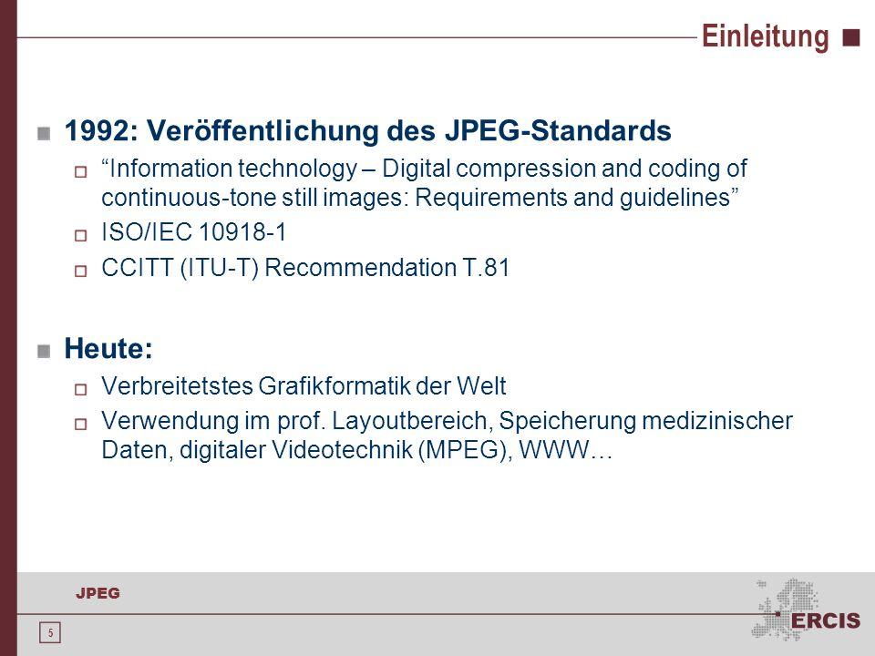 Einleitung 1992: Veröffentlichung des JPEG-Standards Heute: