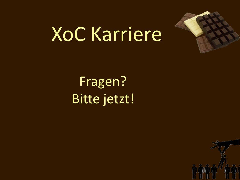 XoC Karriere Fragen Bitte jetzt!