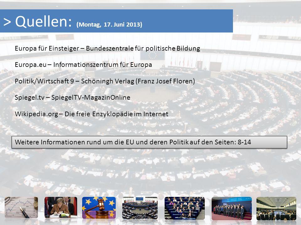> Quellen: (Montag, 17. Juni 2013)