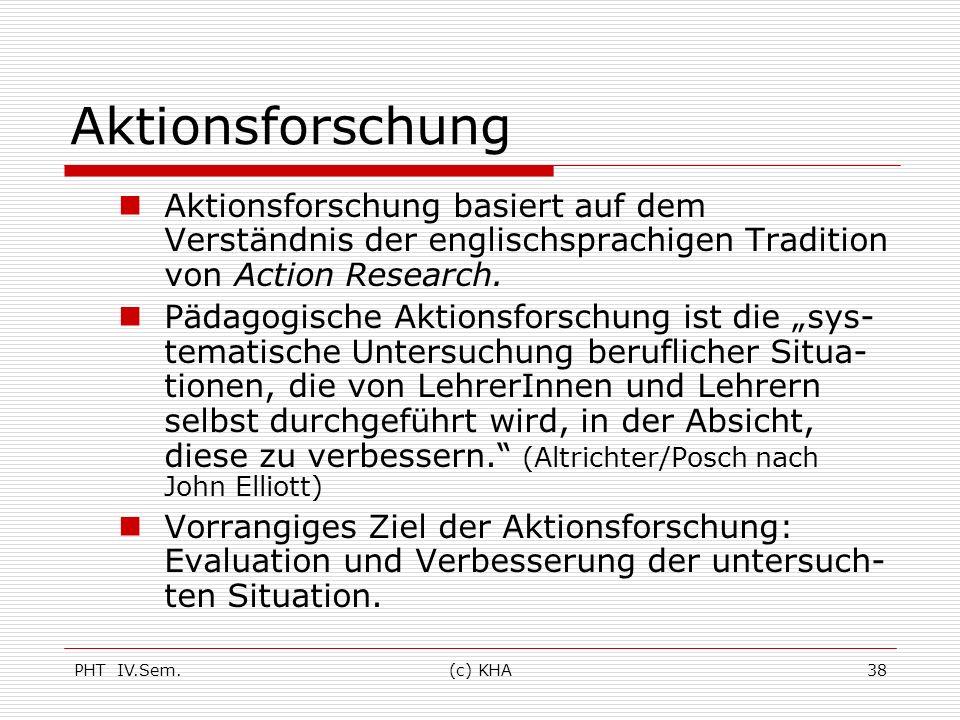 Aktionsforschung Aktionsforschung basiert auf dem Verständnis der englischsprachigen Tradition von Action Research.