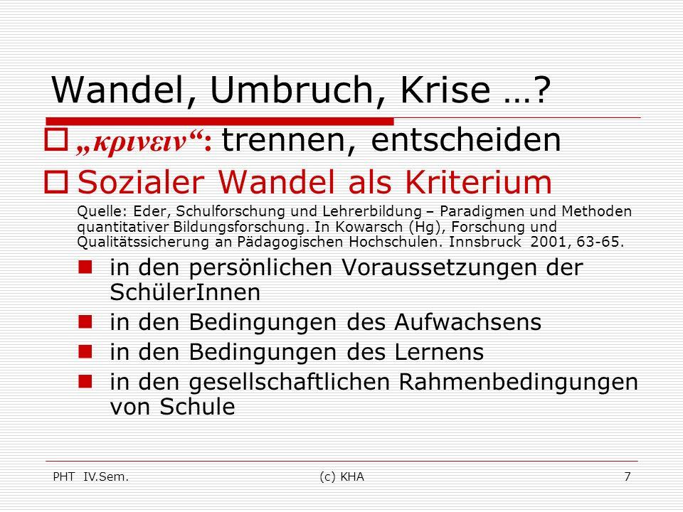 "Wandel, Umbruch, Krise … ""κρινειν : trennen, entscheiden"