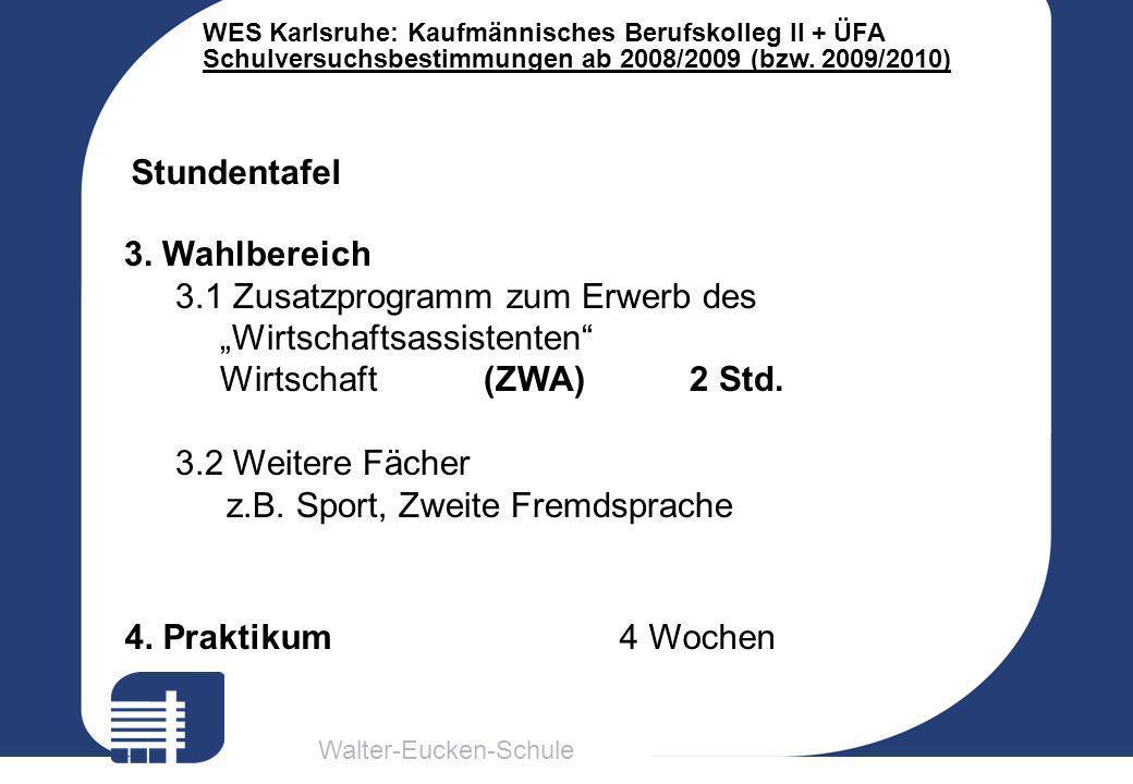 """Stundentafel 3. Wahlbereich. 3.1 Zusatzprogramm zum Erwerb des. """"Wirtschaftsassistenten Wirtschaft (ZWA) 2 Std."""