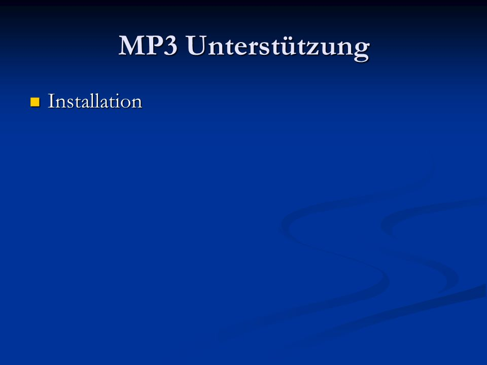 MP3 Unterstützung Installation