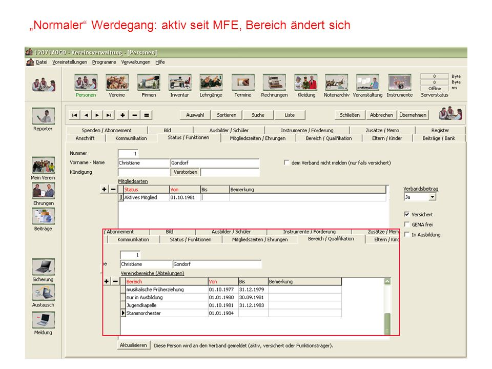 """""""Normaler Werdegang: aktiv seit MFE, Bereich ändert sich"""
