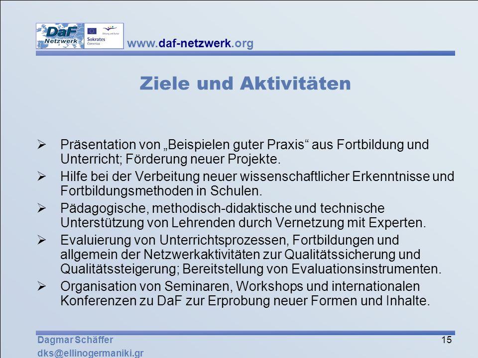 """Ziele und AktivitätenPräsentation von """"Beispielen guter Praxis aus Fortbildung und Unterricht; Förderung neuer Projekte."""