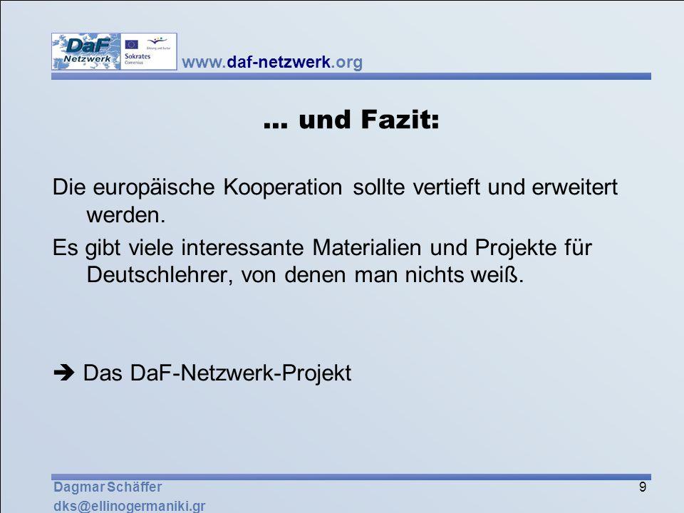 ... und Fazit: Die europäische Kooperation sollte vertieft und erweitert werden.