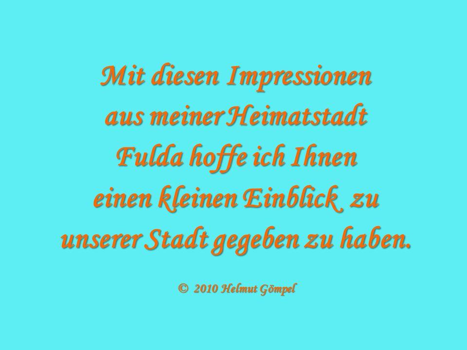Mit diesen Impressionen aus meiner Heimatstadt Fulda hoffe ich Ihnen