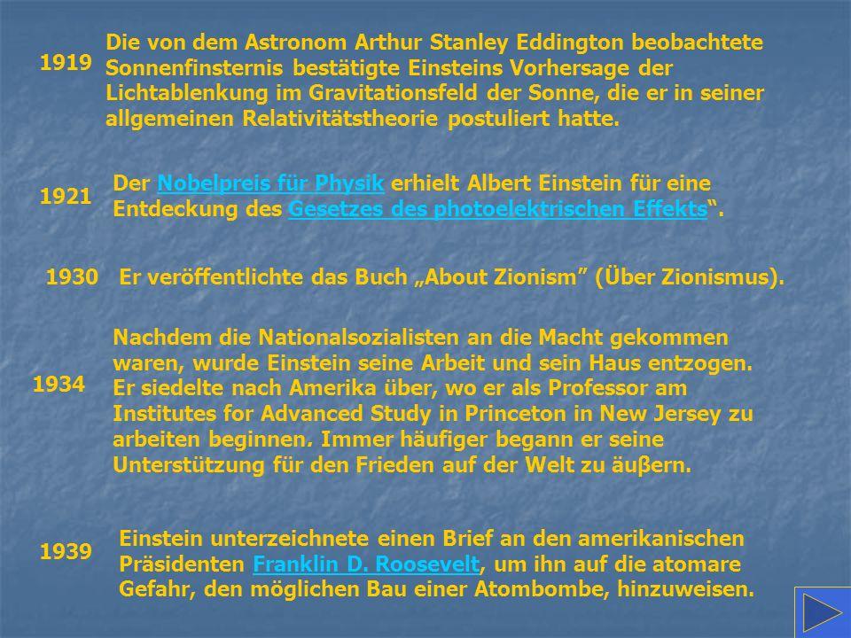 Die von dem Astronom Arthur Stanley Eddington beobachtete Sonnenfinsternis bestätigte Einsteins Vorhersage der Lichtablenkung im Gravitationsfeld der Sonne, die er in seiner allgemeinen Relativitätstheorie postuliert hatte.