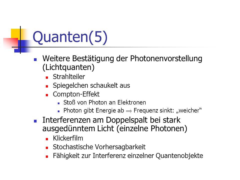 Quanten(5) Weitere Bestätigung der Photonenvorstellung (Lichtquanten)