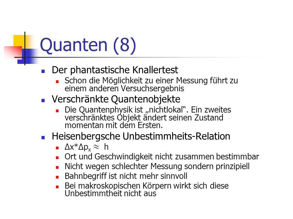Quanten (8) Der phantastische Knallertest Verschränkte Quantenobjekte