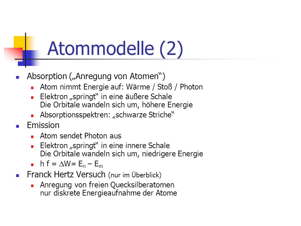 "Atommodelle (2) Absorption (""Anregung von Atomen ) Emission"