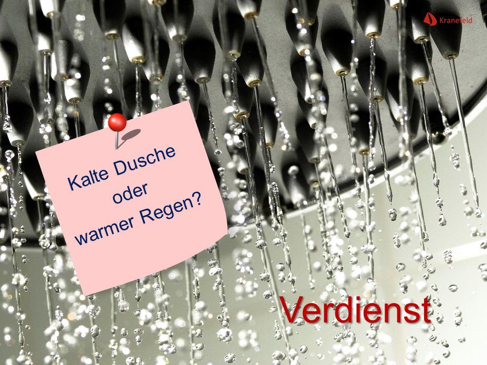 Kalte Dusche oder warmer Regen Verdienst