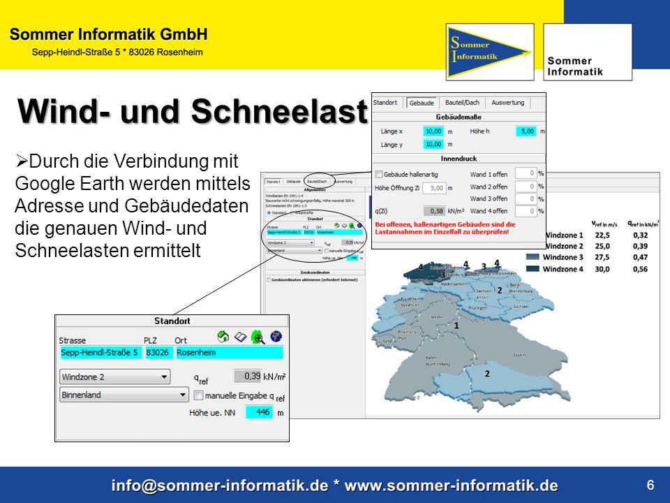 Wind- und Schneelast Durch die Verbindung mit Google Earth werden mittels Adresse und Gebäudedaten die genauen Wind- und Schneelasten ermittelt.