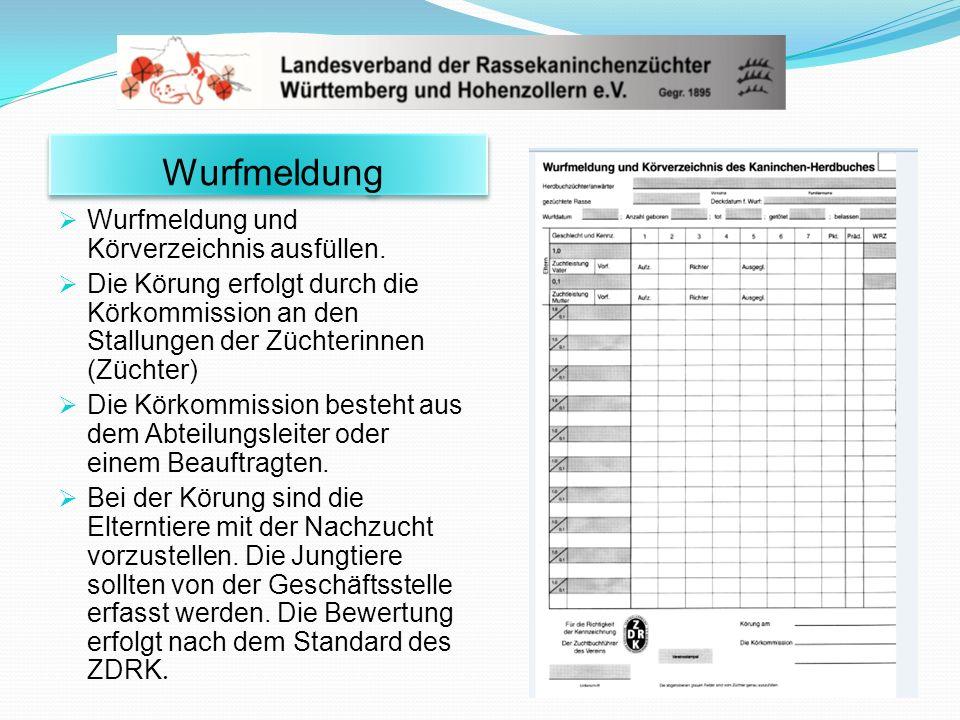 Wurfmeldung Wurfmeldung und Körverzeichnis ausfüllen.