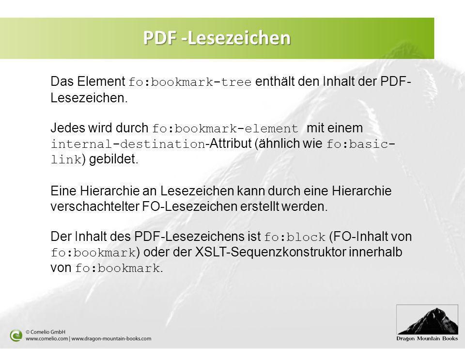 PDF -Lesezeichen Das Element fo:bookmark-tree enthält den Inhalt der PDF-Lesezeichen.