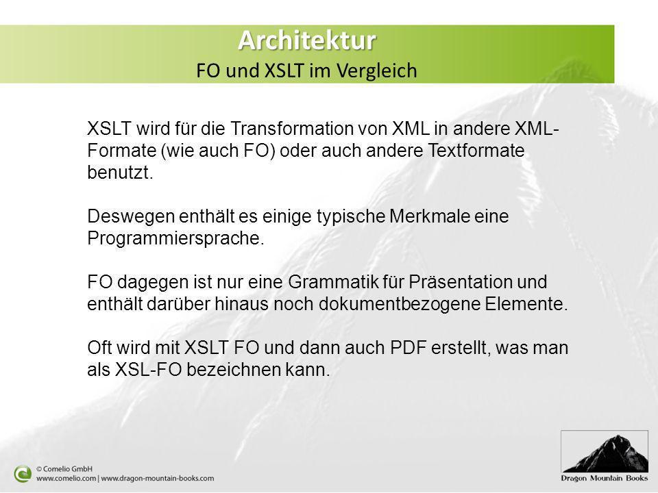 Architektur FO und XSLT im Vergleich