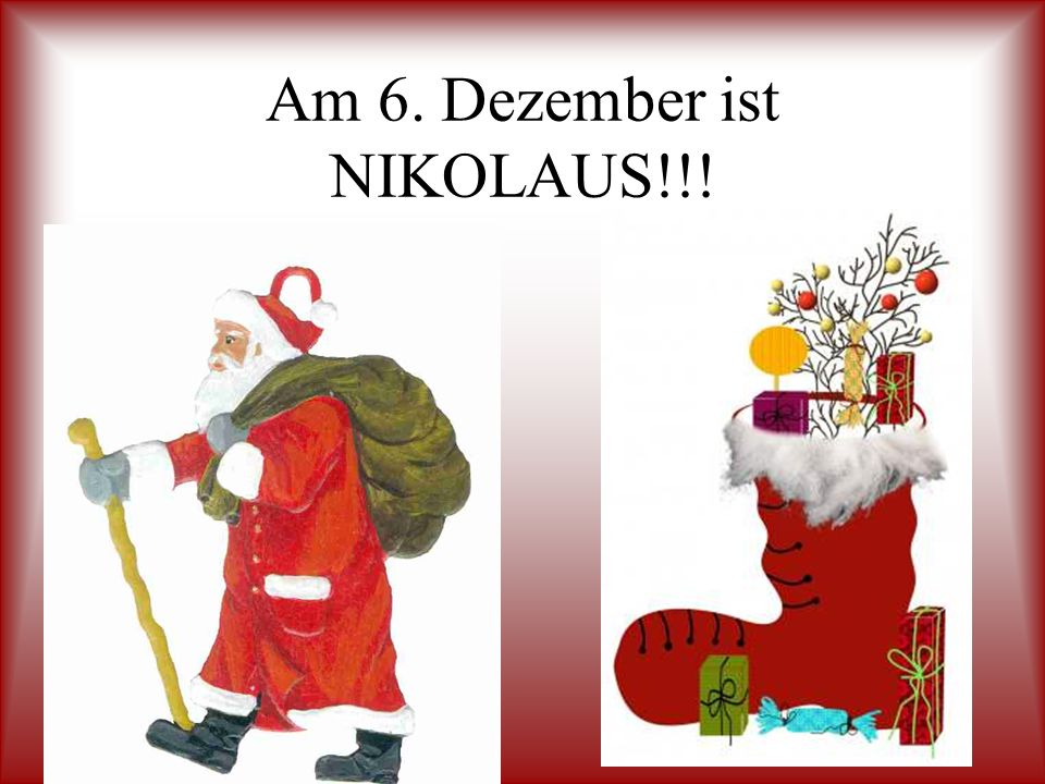 Am 6. Dezember ist NIKOLAUS!!!