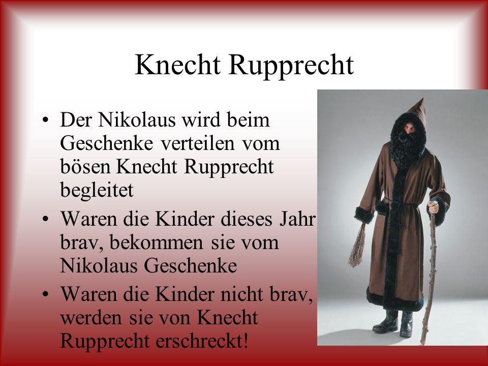 Knecht Rupprecht Der Nikolaus wird beim Geschenke verteilen vom bösen Knecht Rupprecht begleitet.