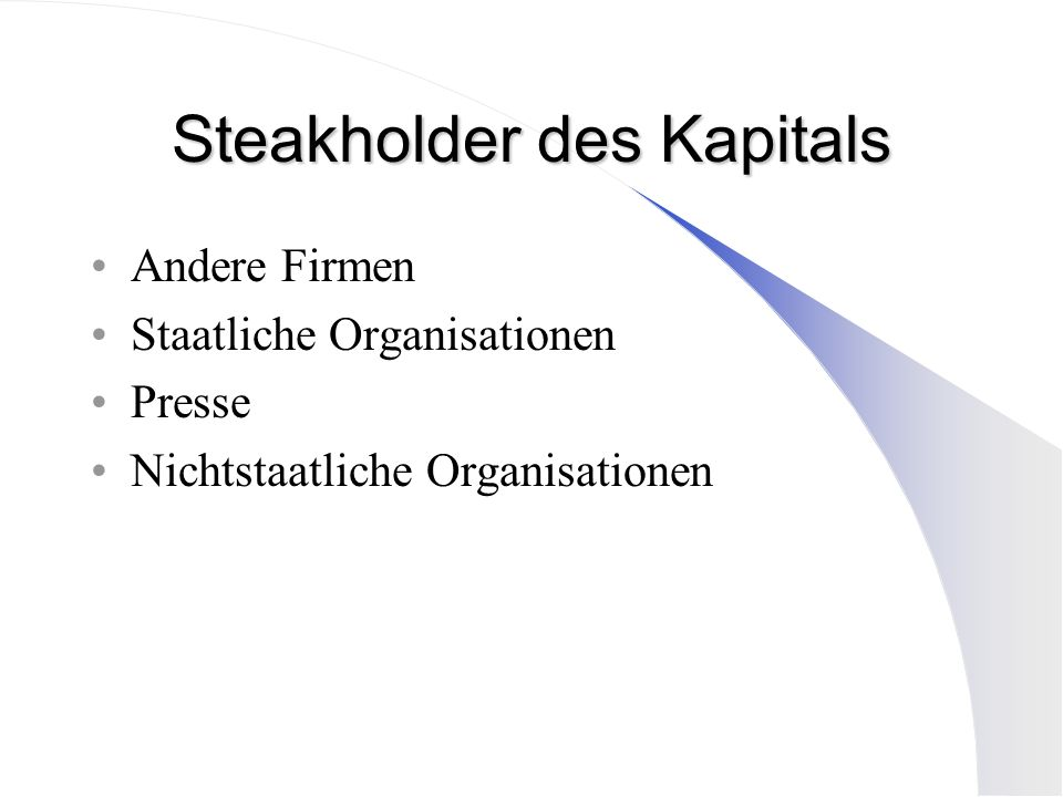Steakholder des Kapitals