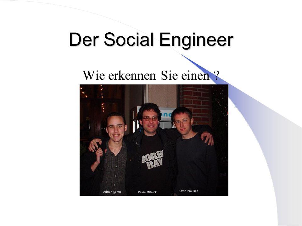 Der Social Engineer Wie erkennen Sie einen