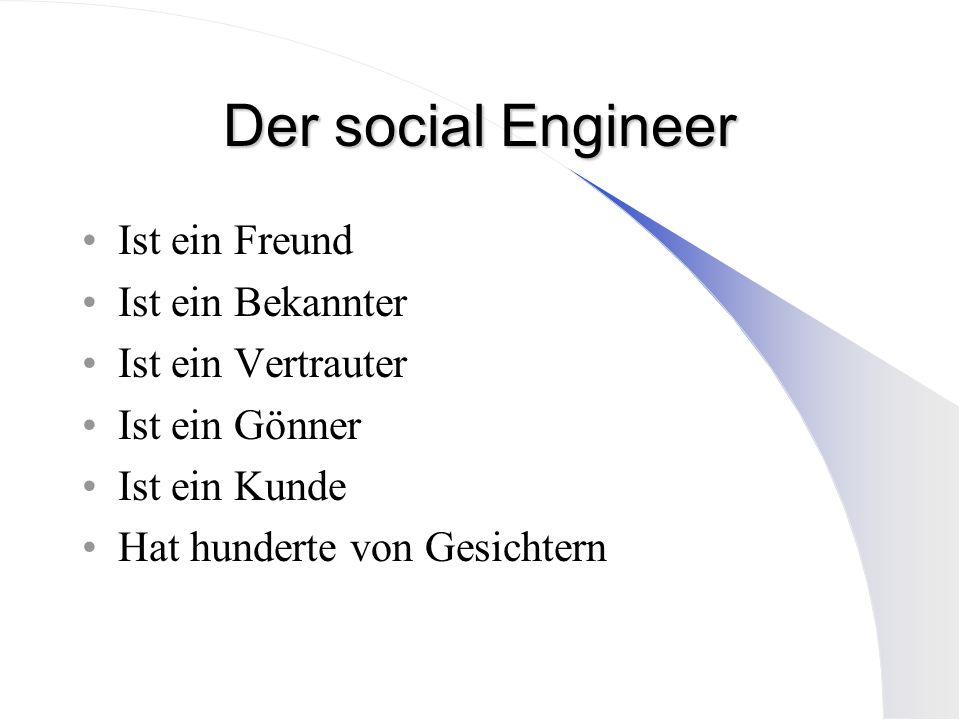 Der social Engineer Ist ein Freund Ist ein Bekannter