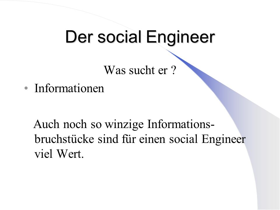 Der social Engineer Was sucht er Informationen