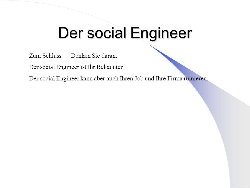 Der social Engineer Zum Schluss Denken Sie daran.