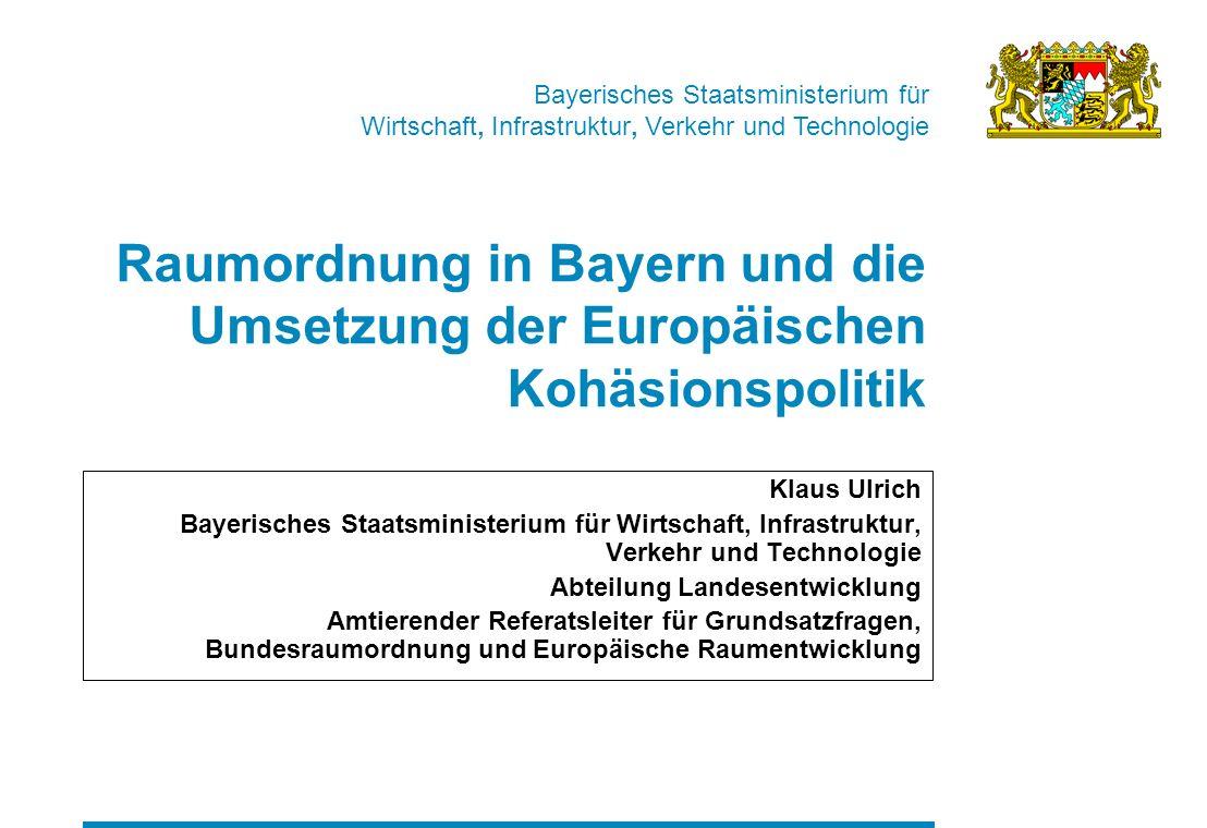 Raumordnung in Bayern und die Umsetzung der Europäischen Kohäsionspolitik