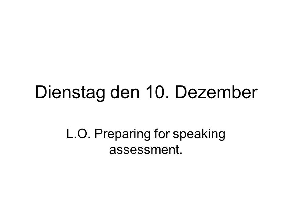 L.O. Preparing for speaking assessment.