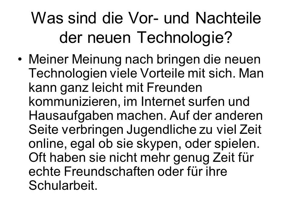 Was sind die Vor- und Nachteile der neuen Technologie