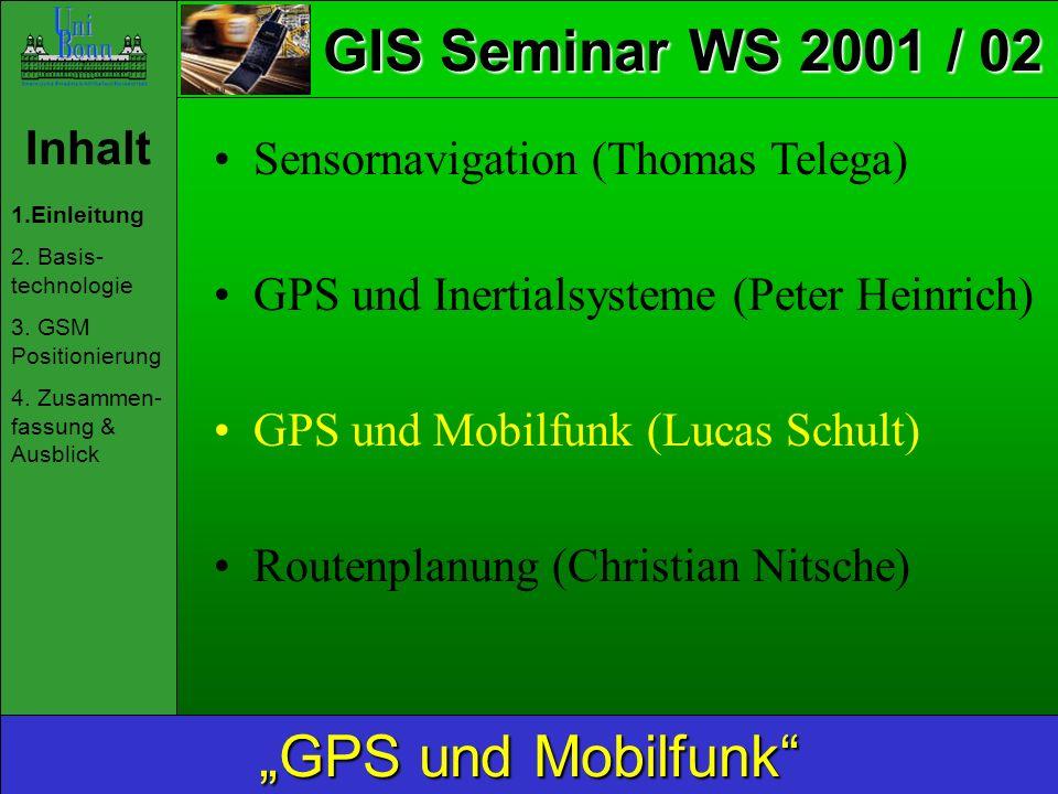 """GIS Seminar WS 2001 / 02 """"GPS und Mobilfunk Inhalt"""