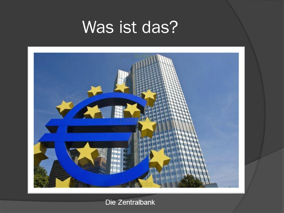 Was ist das Die Zentralbank
